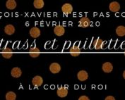 Affiche de l'édition 2020 de l'événement François Xavier n'est pas couché, sur le thème Strass et Paillettes à la cour du roi